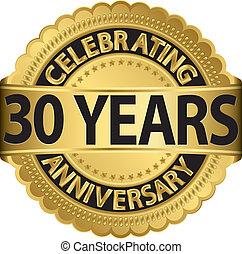 30 Jahre Jubiläum feiern.