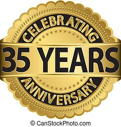 35 Jahre Jubiläum feiern.