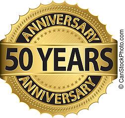 50 Jahre, goldenes Label.