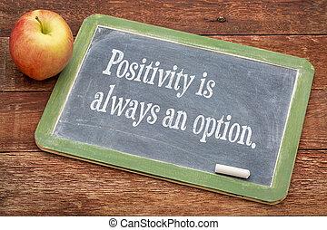 always, option, positivity