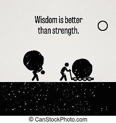 besser, stärke, als, weisheit