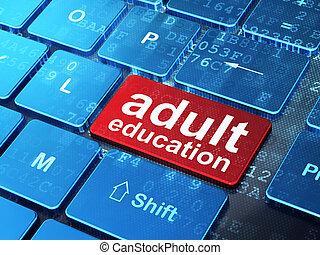 Bildungskonzept: Computer Tastatur mit Wort Erwachsenenbildung im Zugangs-Knopf-Hintergrund, 3D-Stück