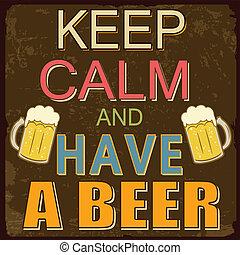 Bleib ruhig und trink ein Bierplakat.