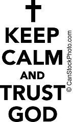 Bleiben Sie ruhig und vertrauen Sie Gott.