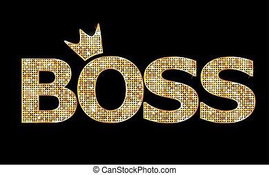 Boss, Goldbriefe.