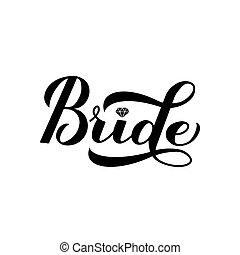 braut, henne, vektor, karte, dusche, party, freigestellt, beschriftung, white., sticker., kalligraphie, banner, hand, schablone, braut, typographie, wedding, plakat, perfekt, bachelorette, t-shirt, partei.