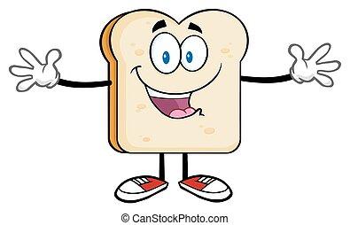 Brotscheibe mit offenen Armen.