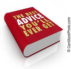 Buche den besten Rat, den du je bekommen wirst.