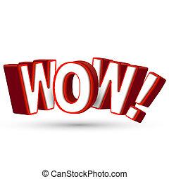 Das Wort Wow in großen roten 3D-Briefen zu zeigen Überraschung und Erstaunen über etwas erstaunlich, fantastisch und überraschend.
