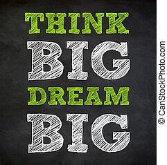 Denken BIG und DREAM BIG - schriftliches Konzept.