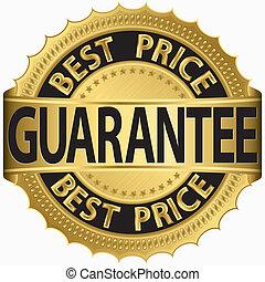 Der beste Preis garantiert ein goldenes Etikett,