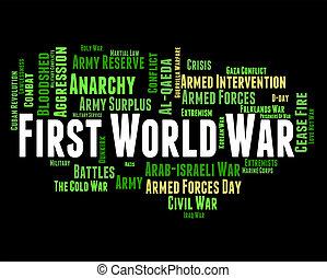 Der erste Weltkrieg bedeutet militärisches Handeln und Kampf.