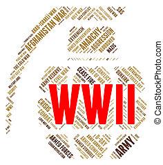 Der Weltkrieg bedeutet Militäraktionen und Kämpfe.