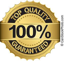 Die beste Qualität garantiert 100
