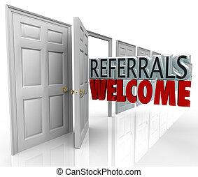 Die Empfehlung zieht neue Kunden an, die die Tür öffnen