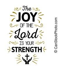 Die Freude des Herrn ist meine Stärke.