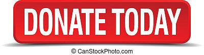 Donate today red 3d square button isoliert auf weißem Hintergrund.