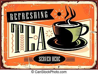 Ein frischer Tee servierte hier ein klassisches Werbe-Cafe-Schild