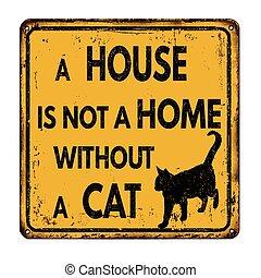 Ein Haus ist kein Zuhause ohne Katze.
