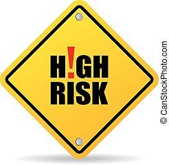 Ein hohes Risiko.