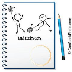 Ein Notizbuch mit dem Bild, dass zwei Leute Badminton spielen