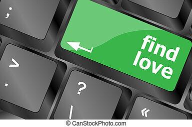 Eine Tastatur mit einem Find-Liebes-Taste - soziales Konzept.