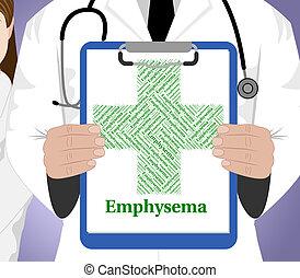 Emphysem-Wort zeigt schlechte Gesundheit und Leiden.