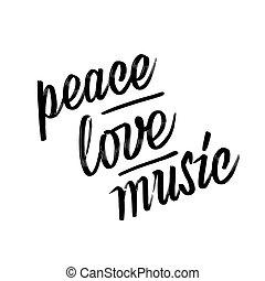Frieden, Liebe, Musik. Handschreiben.