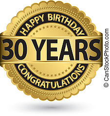 Herzlichen Glückwunsch zum Geburtstag 30 Jahre Gold, Vektorgrafik.