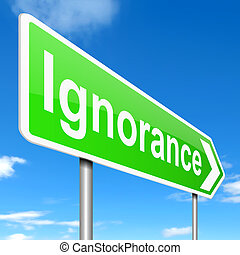 Ignoranz.
