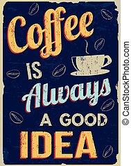 Kaffee ist immer eine gute Idee Retro.