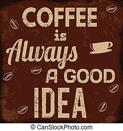 Kaffee ist immer eine gute Idee Retro-Poster.