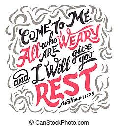 Kommt zu mir, alle, die müde Bibelzitat sind