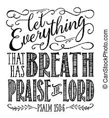 Lass alles, was Atem hat, den Herrn loben.