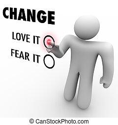 Liebe oder Angstveränderung - nehmen Sie verschiedene Dinge wahr