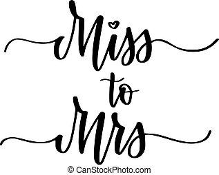 Miss an Mrs. süßes Hochzeits-Studentinnen-Party Kalligraphie-Design.