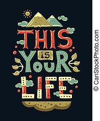 Moderne flache Design Hipster Illustration mit Phrase Dies ist Ihr Leben.