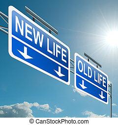 Neues oder altes Leben.