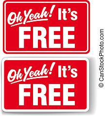 """Oh, ja, das """"FREE"""" -Schild ist fertig"""