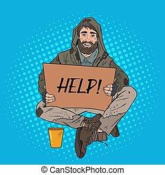 Pop Art Obdachloser. männlicher Bettler mit Schildkarton bitte um Hilfe. Armutskonzept. Vector Illustration