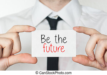Sei die Zukunft. Geschäftsmann mit Visitenkarte