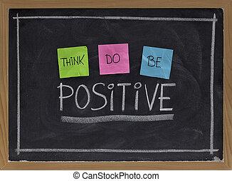 sein, denken, machen, positiv