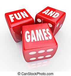 Spaß und Spiele - Worte über drei rote Würfel.