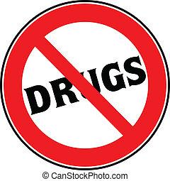 Stoppen Sie das Zeichen von Drogen