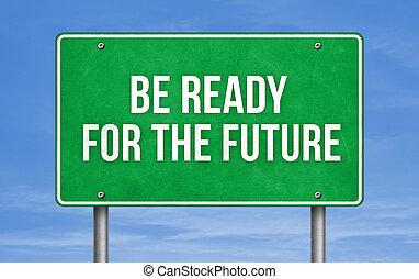 Straßenschild-Nachricht - bereit für die Zukunft.