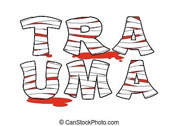 Trauma. Blutige Briefe mit medizinischen Verbänden. Vernarrter Text mit blauen Flecken.