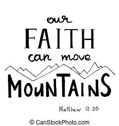 Unser Glaube kann Berge versetzen. Handgeschriebene Kalligraphie.