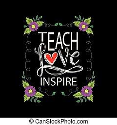 unterrichten, inspire., liebe