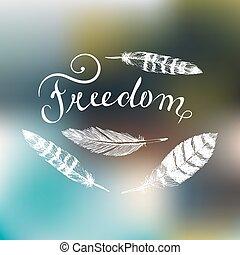 Vector handgeschriebene Typografie Poster Freiheit mit Federn auf verschwommenem Hintergrund.