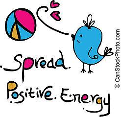 Verbreite positive Energie.